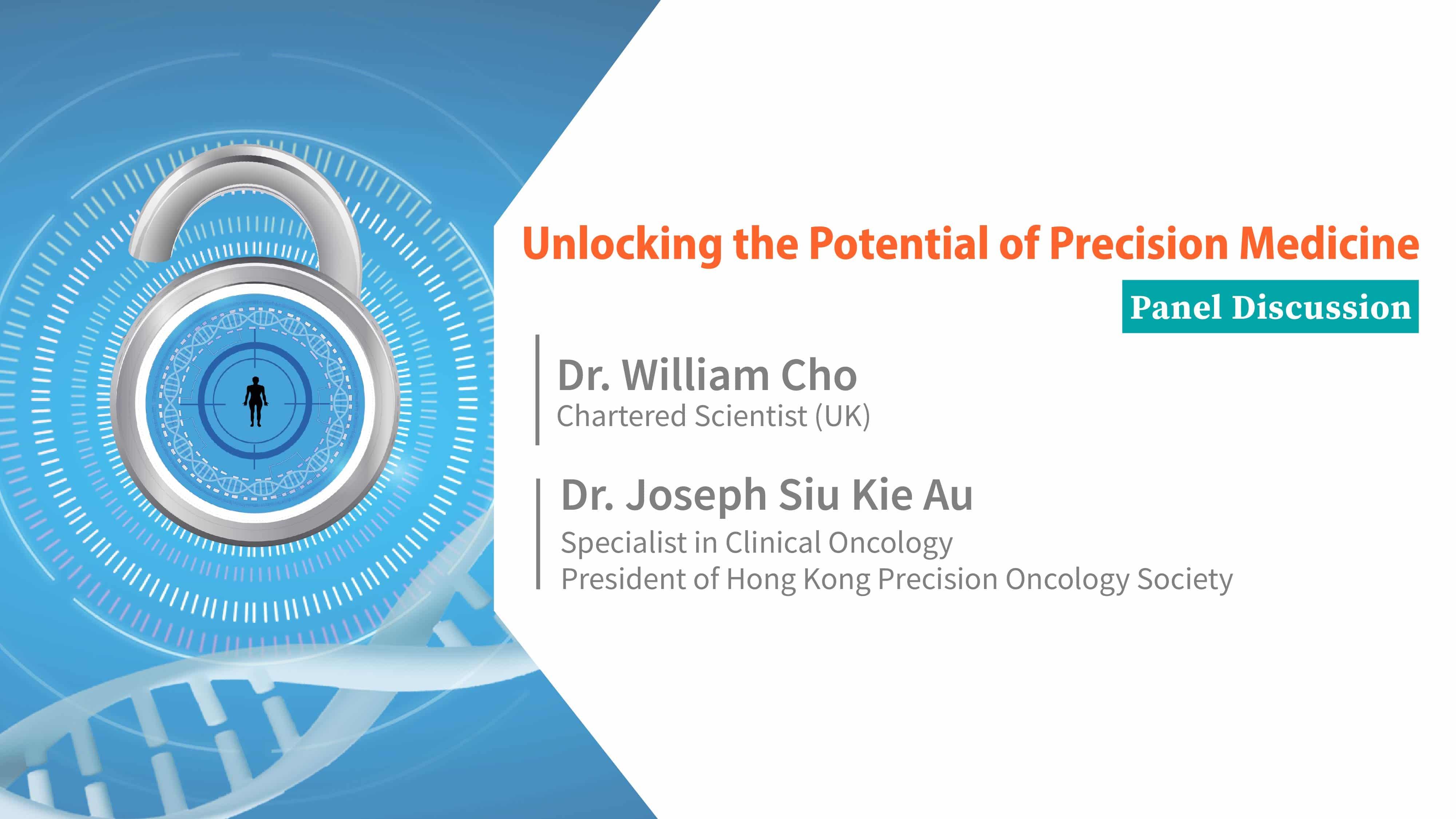 Unlocking the potential of precision Medicine Panel Discussion